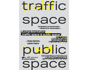 traffic space is public space stefan bendiks aglaee degros